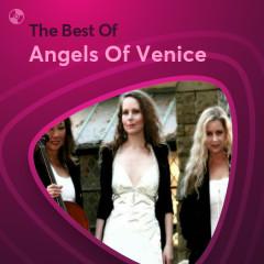 Những Bài Hát Hay Nhất Của Angels Of Venice - Angels Of Venice