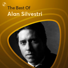 Những Bài Hát Hay Nhất Của Alan Silvestri - Alan Silvestri