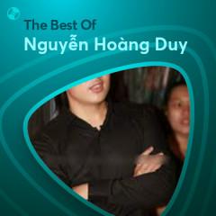 Những Bài Hát Hay Nhất Của Nguyễn Hoàng Duy