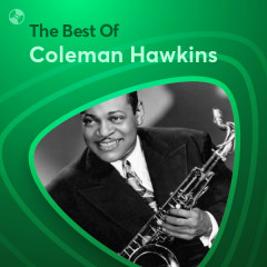 Những Bài Hát Hay Nhất Của Coleman Hawkins - Coleman Hawkins