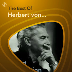 Những Bài Hát Hay Nhất Của Herbert von Karajan - Herbert von Karajan