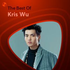 Những Bài Hát Hay Nhất Của Kris Wu - Kris Wu