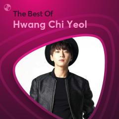 Những Bài Hát Hay Nhất Của Hwang Chi Yeol - Hwang Chi Yeol