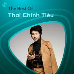 Những Bài Hát Hay Nhất Của Thai Chính Tiêu - Thai Chính Tiêu