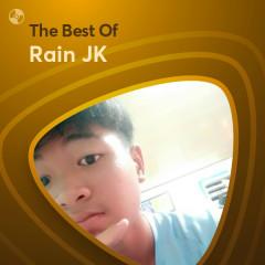 Những Bài Hát Hay Nhất Của Rain JK - Rain JK