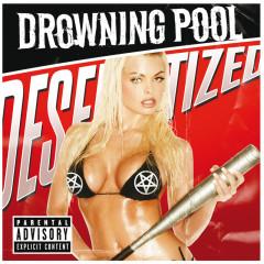 Desensitized - Drowning Pool