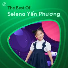 Những Bài Hát Hay Nhất Của Selena Yến Phương - Selena Yến Phương