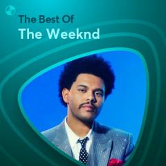 Những Bài Hát Hay Nhất Của The Weeknd - The Weeknd