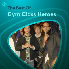 Những Bài Hát Hay Nhất Của Gym Class Heroes - Gym Class Heroes