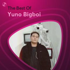 Những Bài Hát Hay Nhất Của Yuno Bigboi - Yuno Bigboi