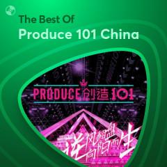Những Bài Hát Hay Nhất Của Produce 101 China - Produce 101 China