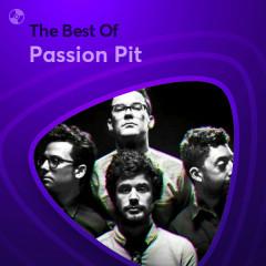 Những Bài Hát Hay Nhất Của Passion Pit - Passion Pit