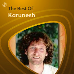 Những Bài Hát Hay Nhất Của Karunesh - Karunesh