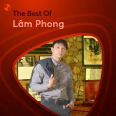 Những Bài Hát Hay Nhất Của Lâm Phong - Lâm Phong