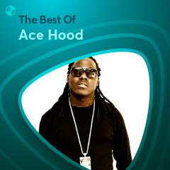 Những Bài Hát Hay Nhất Của Ace Hood - Ace Hood