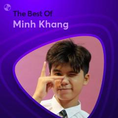 Những Bài Hát Hay Nhất Của Minh Khang - Minh Khang