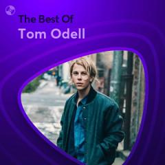Những Bài Hát Hay Nhất Của Tom Odell - Tom Odell