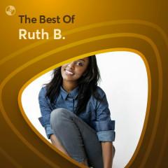 Những Bài Hát Hay Nhất Của Ruth B. - Ruth B.