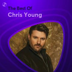 Những Bài Hát Hay Nhất Của Chris Young - Chris Young
