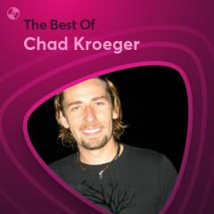 Những Bài Hát Hay Nhất Của Chad Kroeger