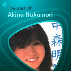 Những Bài Hát Hay Nhất Của Akina Nakamori - Akina Nakamori