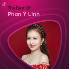 Những Bài Hát Hay Nhất Của Phan Ý Linh - Phan Ý Linh