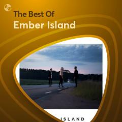 Những Bài Hát Hay Nhất Của Ember Island - Ember Island