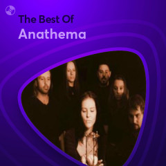 Những Bài Hát Hay Nhất Của Anathema - Anathema