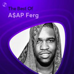 Những Bài Hát Hay Nhất Của A$AP Ferg - A$AP Ferg