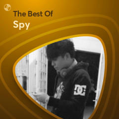 Những Bài Hát Hay Nhất Của Spy - Spy