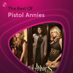 Những Bài Hát Hay Nhất Của Pistol Annies - Pistol Annies