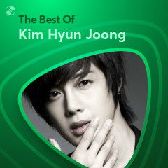 Những Bài Hát Hay Nhất Của Kim Hyun Joong - Kim Hyun Joong