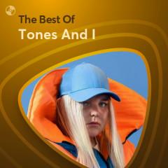 Những Bài Hát Hay Nhất Của Tones And I - Tones And I