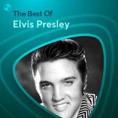 Những Bài Hát Hay Nhất Của Elvis Presley - Elvis Presley