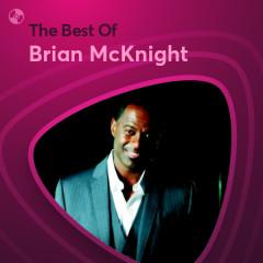 Những Bài Hát Hay Nhất Của Brian McKnight - Brian McKnight