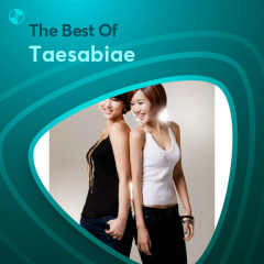 Những Bài Hát Hay Nhất Của Taesabiae - Taesabiae