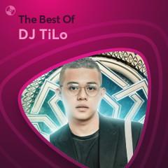 Những Bài Hát Hay Nhất Của DJ TiLo