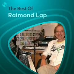 Những Bài Hát Hay Nhất Của Raimond Lap - Raimond Lap
