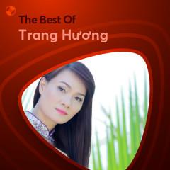 Những Bài Hát Hay Nhất Của Trang Hương - Trang Hương