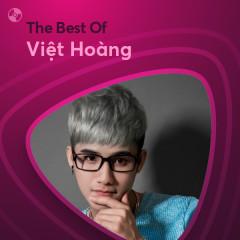 Những Bài Hát Hay Nhất Của Việt Hoàng - Việt Hoàng