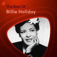 Những Bài Hát Hay Nhất Của Billie Holiday - Billie Holiday