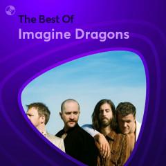 Những Bài Hát Hay Nhất Của Imagine Dragons