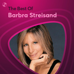 Những Bài Hát Hay Nhất Của Barbra Streisand - Barbra Streisand