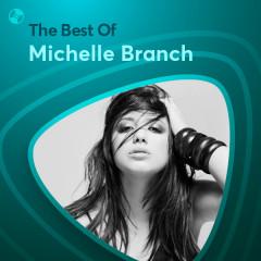 Những Bài Hát Hay Nhất Của Michelle Branch - Michelle Branch