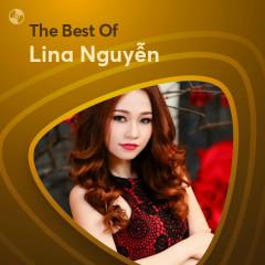 Những Bài Hát Hay Nhất Của Lina Nguyễn - Lina Nguyễn