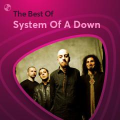 Những Bài Hát Hay Nhất Của System Of A Down - System Of A Down