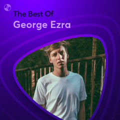 Những Bài Hát Hay Nhất Của George Ezra - George Ezra