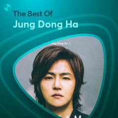 Những Bài Hát Hay Nhất Của Jung Dong Ha - Jung Dong Ha