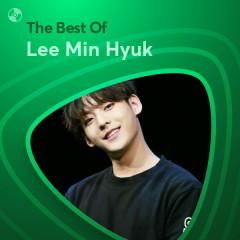 Những Bài Hát Hay Nhất Của Lee Min Hyuk