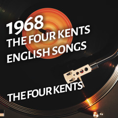 The Four Kents - English Songs - The Four Kents